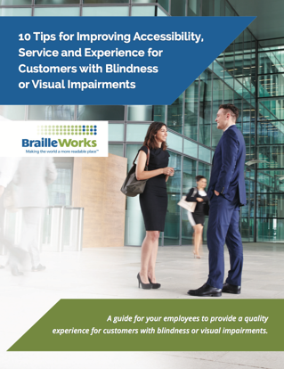 10 Tips for Improving Accessibility, Service and Experience for Customers with Blindness or Visual Impairments